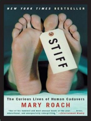 A Hilarious Study of the Science of Death: Stiff, by Mary Roach: Kindle Ebook, Mary Roaches, Books Worth, Awesome Books, Kindle Books, Human Cadav, Curious Living, Stiff, Good Books