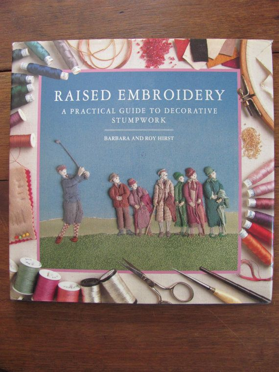 Raised Embroidery by Barbara and Roy Hurst / a used book from my collection