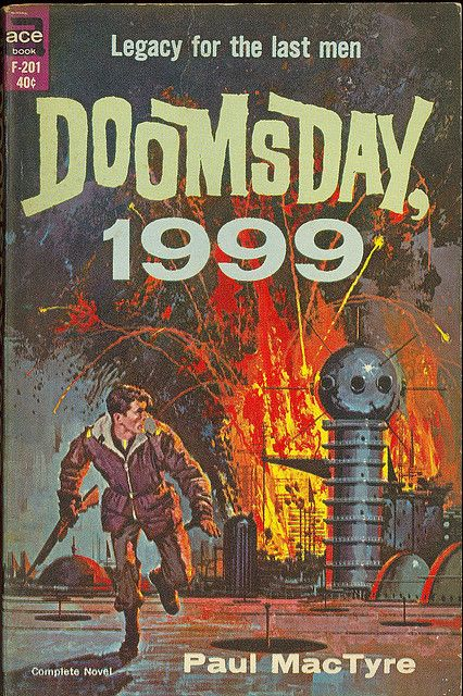 Doomsday, 1999 ( Had this ,same cover, during the past 4 decades ....h white )
