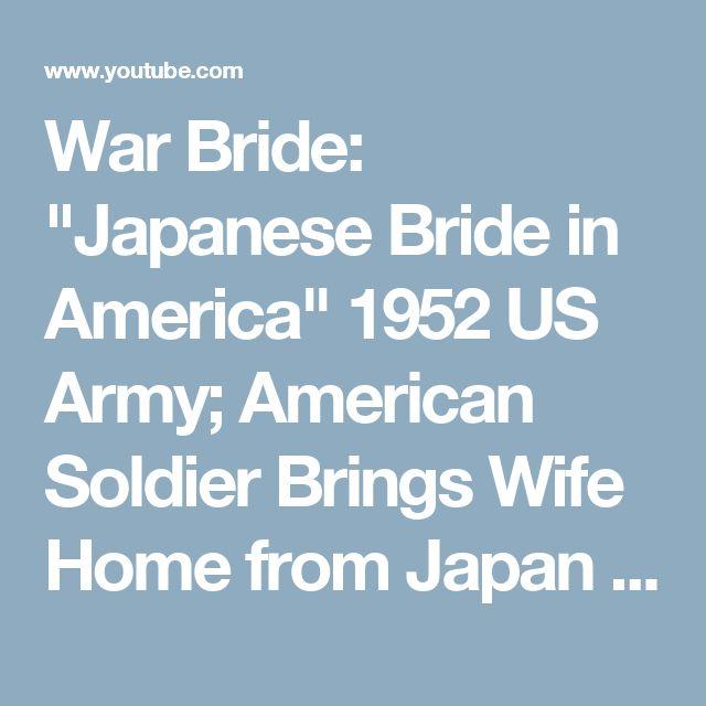 "War Bride: ""Japanese Bride in America"" 1952 US Army; American Soldier Brings Wife Home from Japan - YouTube"