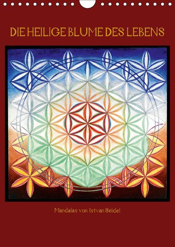 Die heilige Blume des Lebens - Mandalas von Istvan Seidel - CALVENDO