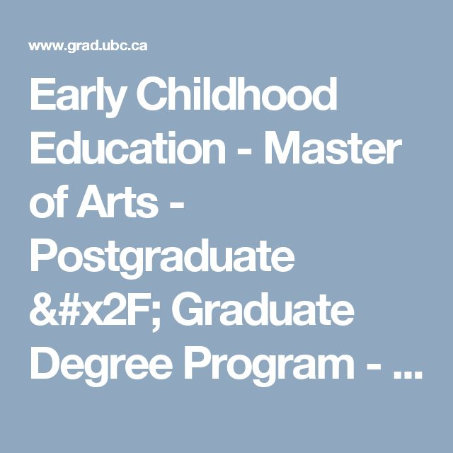 Early Childhood Education - Master of Arts - Postgraduate / Graduate Degree Program - UBC Grad School