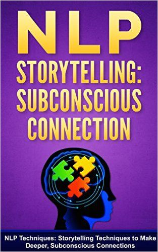 NLP: NLP Techniques: Storytelling Techniques to Make Deeper, Subconscious Connections (NLP techniques, NLP books, NLP for beginners, NLP neuro linguistic programming, NLP for dummies Book 5) - Kindle edition by John C. Stanford. Politics & Social Sciences Kindle eBooks @ Amazon.com.