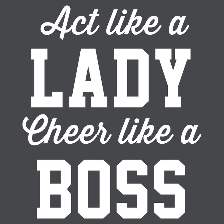 Act like a lady, cheer like a boss by sportsfan