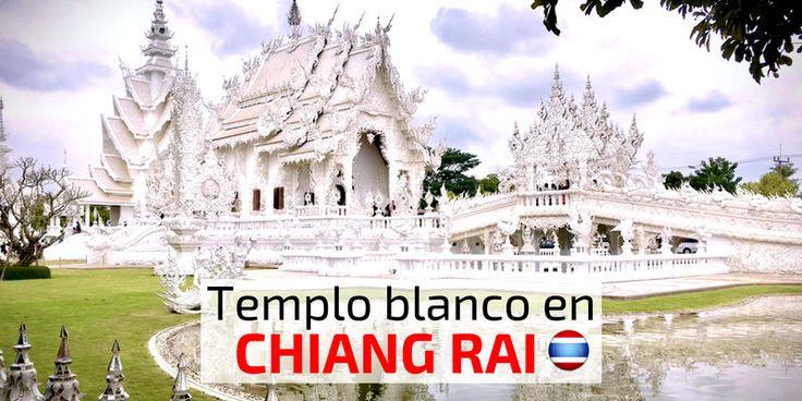 Cómo visitar el templo blanco en Chiang Rai, Tailandia