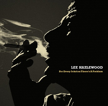 previous      Lee Hazlewood · For Every Solution There's A Problem