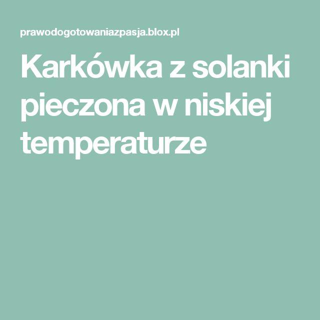 Karkówka z solanki pieczona w niskiej temperaturze