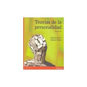 eorías de la personalidad / Charles S. Carver, Michael F. Scheier ; traducción: María Elena Ortiz Salinas ; revisión técnica: Fayne Esquivel Ancona