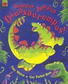 Bumpus Jumpus Dinosaurumpus by Tony Mitton. The dinosaurs are gathering from all over the swamp, and they're ready to create a rumpus. But what's this Terrifying Tyrannosaurus is about to gatecrash the party. Join in with Triceratops, Stegosaurus and their friends as the dinosaurs stir up a dinosaurumpus! Instantly appealing with its irresistible rhyming text and exuberant illustrations.
