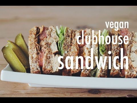 VEGAN CLUBHOUSE SANDWICH | hot for food - YouTube