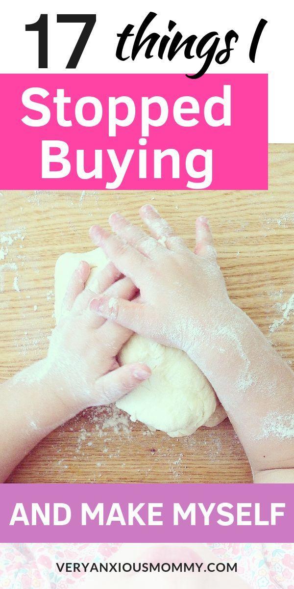 17 Dinge, die ich nicht mehr kaufte und selbst herstellte. Dinge, die ich aufgehört habe zu kaufen und jetzt mache …   – Money
