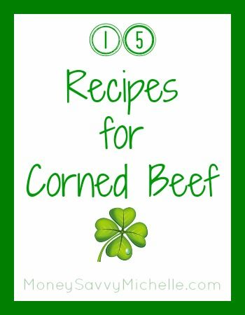 15 recipes for corned beef http://www.moneysavvymichelle.com/15-recipes-for-corned-beef/ #StPatricksDay #recipe