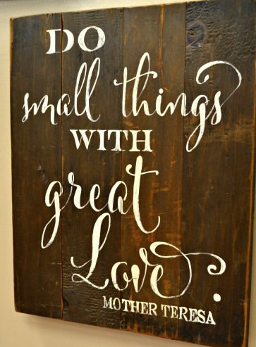Do small things with great love - Aimee Weaver Designs
