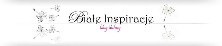 Białe Inspiracje - blog ślubny