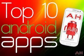 10 Best app Android most popular | Android Specification Reviews