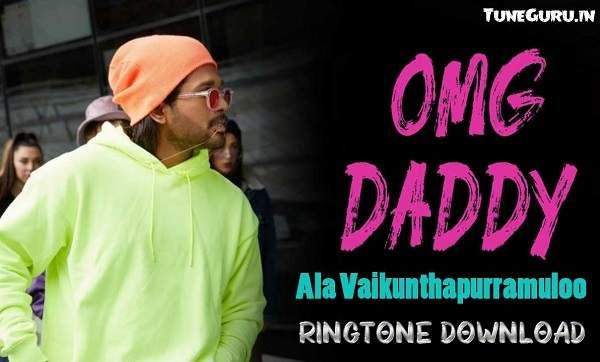 Omg Daddy Aala Ringtone Download Ringtone Download Daddy Songs Mp3 Song Download
