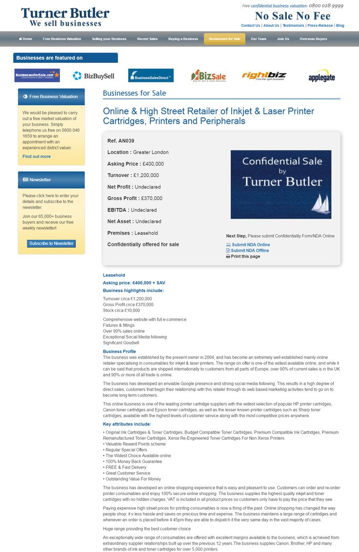 Business for sale Online & High Street Retailer of Inkjet & Laser Printer Cartridges, Printers and Peripherals Ref. AN039 Location Greater London Asking Price £400,000 RupertCattell TurnerButler we sell business Rupert Cattell Business for sale Turner But