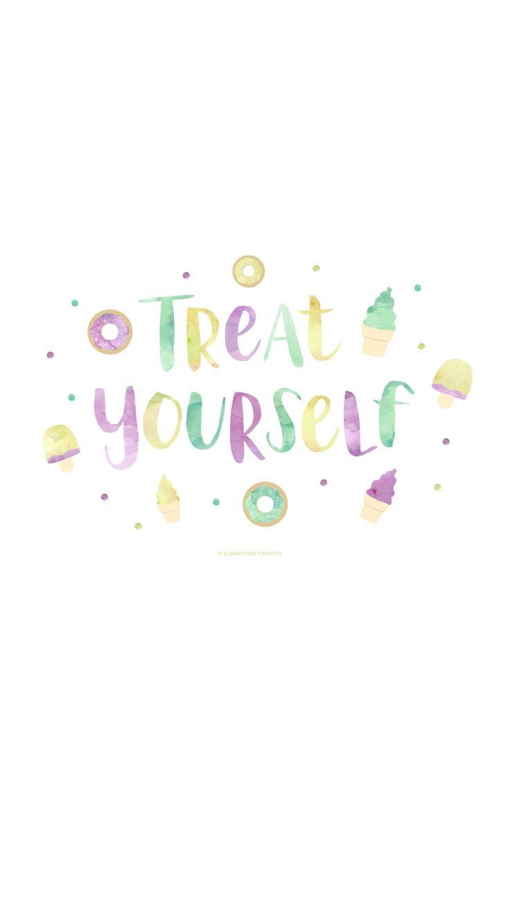 Treat yourself! Download this cute wallpaper for your phone, tablet and computer here.