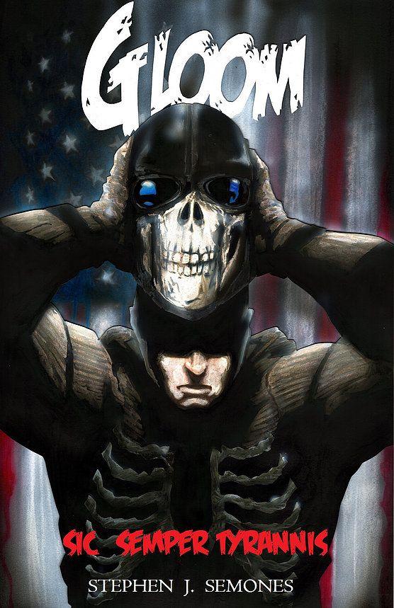 Stephen J. Semones Online | Gloom: Sic Semper Tyrannis