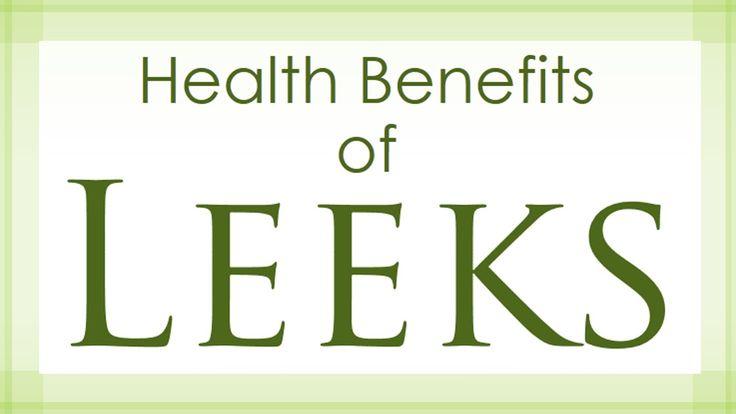 Health Benefits of Leeks - Leeks Health Benefits - Leeks Nutritional Pro...