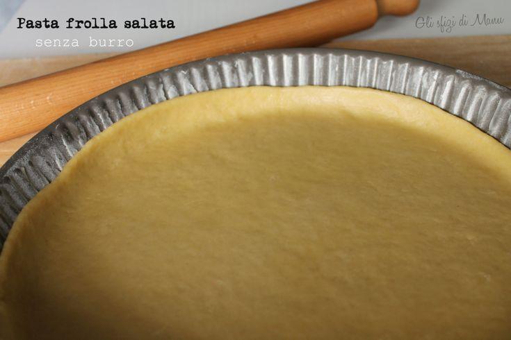 Pasta frolla salata senza burro, un impasto base per realizzare torte salate. Indicata per chi deve tenere sotto controllo i livelli di colesterolo.