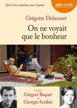 """Chronique de """"On en voyait que le bonheur"""" de Grégoire Delacourt, lu par Grégori Baquet et Georgia Scalliet par Micmelo dans le cadre du Prix Audiolib 2015 >> http://micmelo-litteraire.com/on-voyait-bonheur-gregoire-delacourt-audio/"""