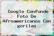 http://tecnoautos.com/wp-content/uploads/imagenes/tendencias/thumbs/google-confunde-foto-de-afroamericanos-con-gorilas.jpg gorilas. Google confunde foto de afroamericanos con gorilas, Enlaces, Imágenes, Videos y Tweets - http://tecnoautos.com/actualidad/gorilas-google-confunde-foto-de-afroamericanos-con-gorilas/