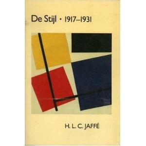 De Stijl: 1917–1931, by H.L.C. Jaffe