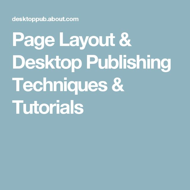 Page Layout & Desktop Publishing Techniques & Tutorials