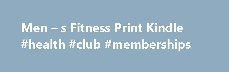 Men – s Fitness Print Kindle #health #club #memberships http://fitness.remmont.com/men-s-fitness-print-kindle-health-club-memberships/  Description MEN'S FITNESS is a guide for fit and active men. The information on training, nutrition, gear, apparel, relationships and adventure sports. Amazon.com Review Men's Fitness magazine is for active men who want to look good and stay in shape. The magazine offers a host of information, advice, and resources on health, fitness, food, grooming, […]