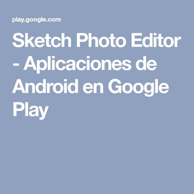Sketch Photo Editor - Aplicaciones de Android en Google Play