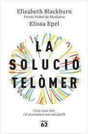 MARÇ-2018. Elizabeth Blackburn. La solució Telòmer.  159 VEL.