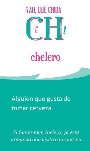 El significado de «chelero» en @ElChingonario -->