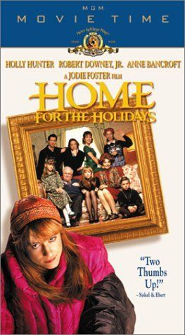 Home for the Holidays  The only Thanksgiving movie for me!  It's Hilarious!!