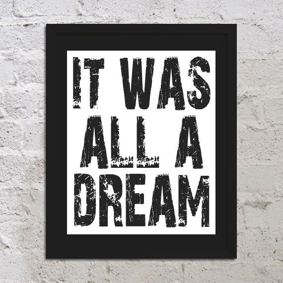 Buy 2 Get 1 Free It Was All A Dream Motivational Inspirational Art Print Poster 8x10 Saying Quote Picture Typography Hip Hop.