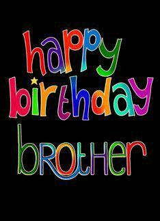 ... Happy Birthday Brother ...
