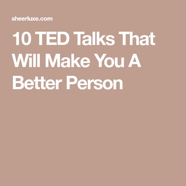 10 TED Talks That Will Make You A Better Person