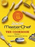 Junior Masterchef Australia  : The Cookbook : Volume 1 - MasterChef