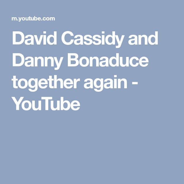 David Cassidy and Danny Bonaduce together again - YouTube