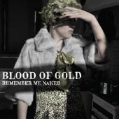 BloodOf Gold sind der Basler Glamrockband Fucking Beautiful entwachsen. Auf seinem zweiten Album «Remember Me Naked» überflügelt der einstige Ableger zuweilen gar die Stammformation.  #basel #pop #musik #rock #hmb #rfv #band #schweiz