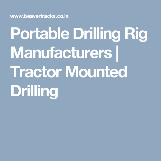 Portable Drilling Rig Manufacturers | Tractor Mounted Drilling