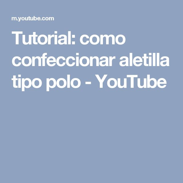 Tutorial: como confeccionar aletilla tipo polo - YouTube