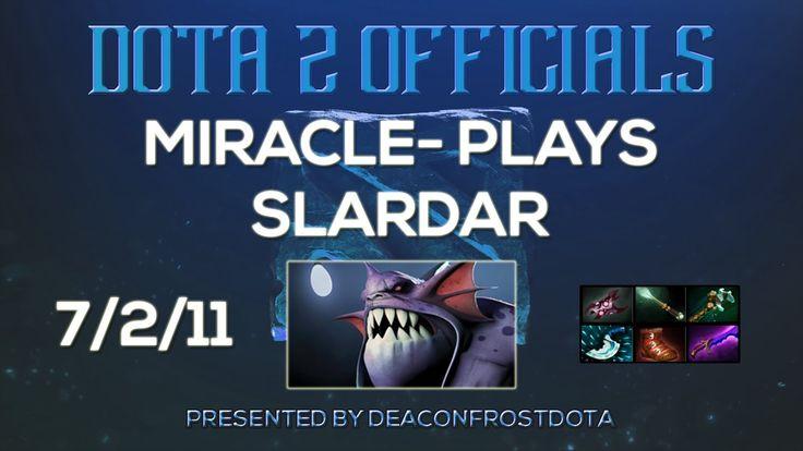 Dota 2 Officials Miracle- Plays Slardar [1850490203]