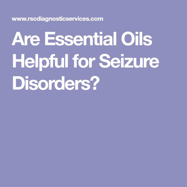 Are Essential Oils Helpful for Seizure Disorders?