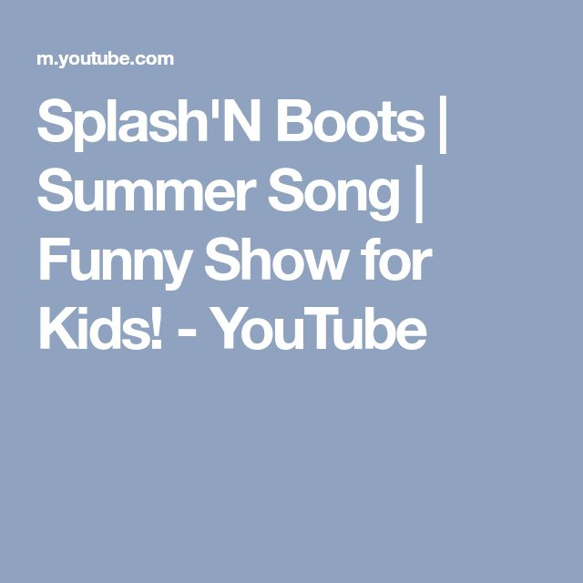 Splash'N Boots | Summer Song | Funny Show for Kids! - YouTube