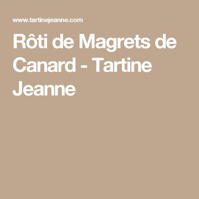 Rôti de Magrets de Canard - Tartine Jeanne