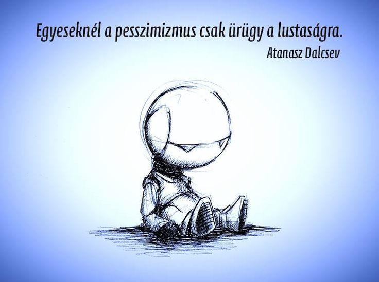 Atanasz Dalcsev gondolata a pesszimizmusról.