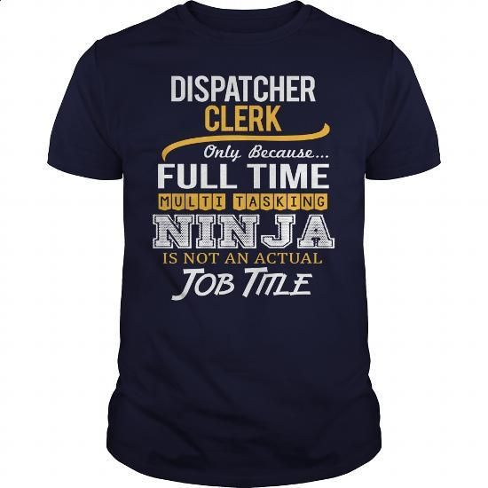 Awesome Tee For Dispatcher Clerk - #T-Shirts #zip up hoodie. ORDER HERE => https://www.sunfrog.com/LifeStyle/Awesome-Tee-For-Dispatcher-Clerk-122506640-Navy-Blue-Guys.html?60505