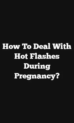 Comment traiter les bouffées de chaleur pendant la grossesse? – Brains Talk  – Pregnancy