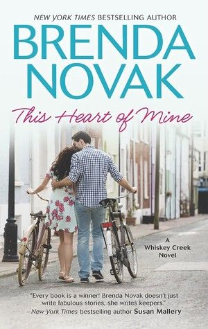 ENDS June 16, 2015- This Heart of Mine by Brenda Novak (Whiskey Creek, Book 8)